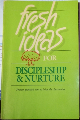 Fresh Ideas for Discipleship and Nurture (Used)