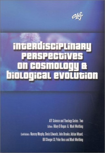 Interdisciplinary Perspectives on Cosmology and Biological Evolution (Used)