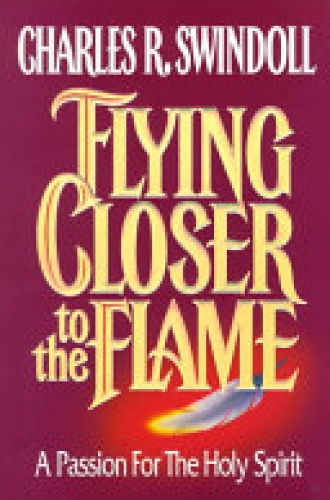 Flying Closer to the Flame. A Passion for the Holy Spirit (Used)