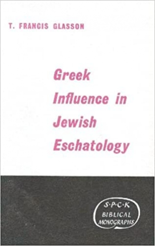 Greek Influence in Jewish Eschatology (Used)