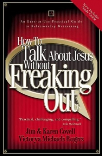 How to Talk About Jesus Without Freaking Out (Used)