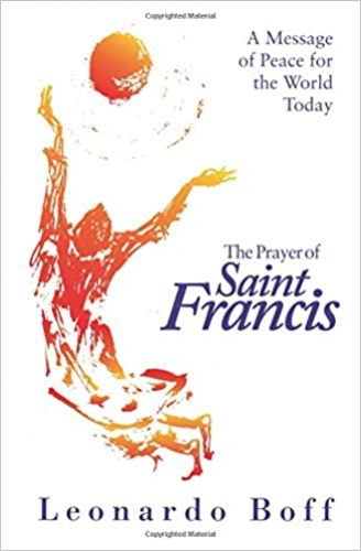 The Prayer of Saint Francis. A Message of Peace for the World Today (Used)