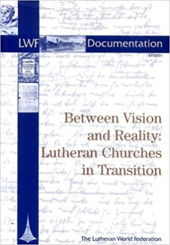 Between Vision and Reality;Lutheran Churches in Transition  (Used)