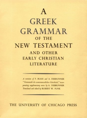 A Greek Grammar of the New Testament and other early Christian Literature (Used)