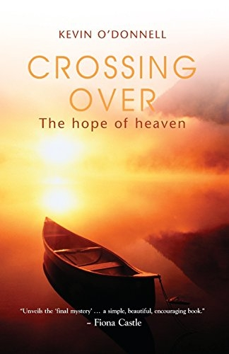 Crossing Over The Hope of heaven (Used)