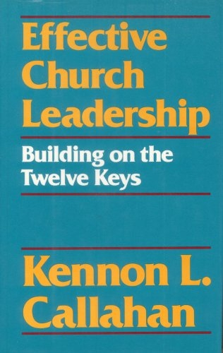 Effective Church Leadership Building on the Twelve Keys (Used)