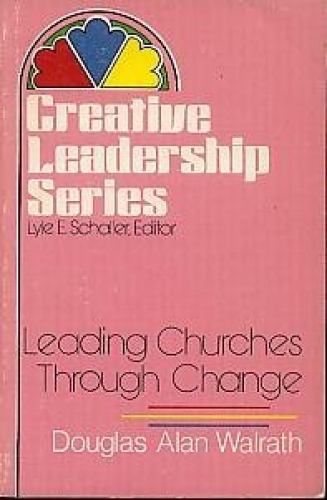 Leading Churches Through Change (Used)
