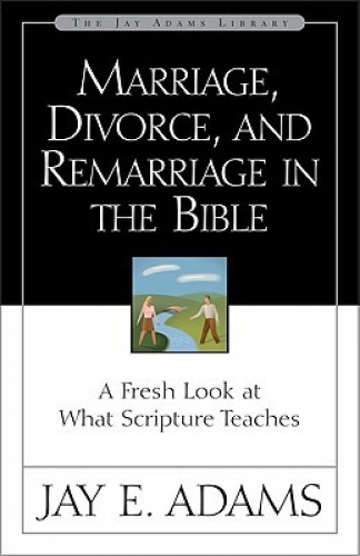 Marriage, divorce and remarriage in the Bible (Used)