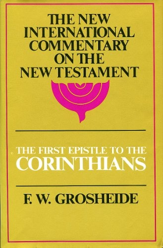 Commentary on the First Epistle to the Corinthians NICNT (Used)