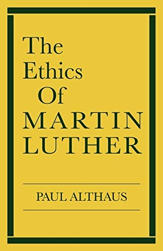 The Ethics of Martin Luther (Used)