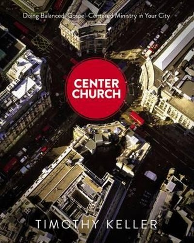 Center Church Doing Balanced Gospel-Centered Ministry in Your City (Used)