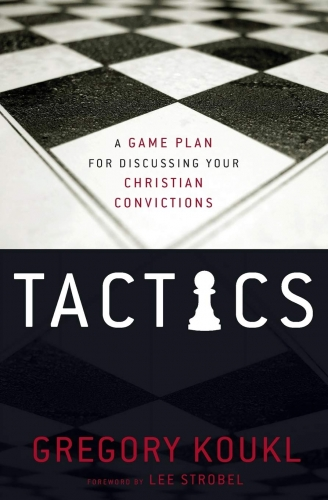 Tactics A game plan for discussing your Christian convictions  (Used)