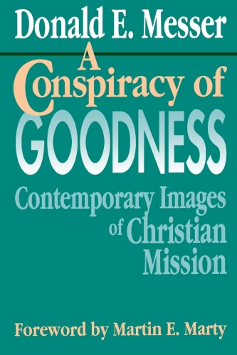 A Conspiracy of Goodness. Contemporary images of Christian Mission (Used)