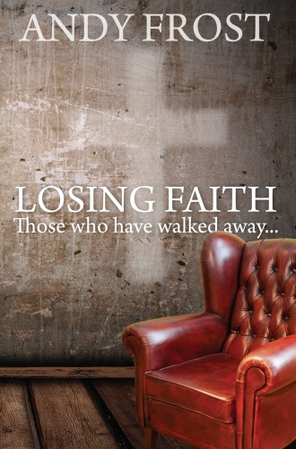 Losing Faith Those Who Have Walked Away (Used)