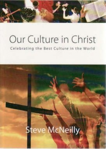 Our Culture in Christ Celebrating the Best Culture in the World (Used)