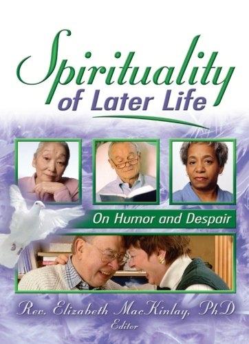 Spirituality of Later Life (Used)