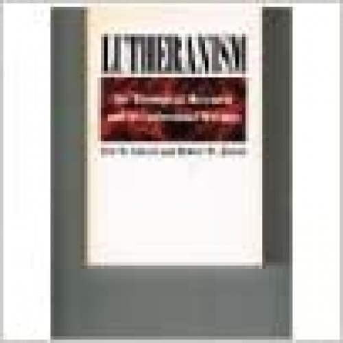 Lutheranism The theological movement and its confessional writings  (Used)