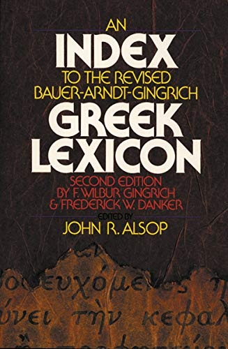 An Index to the Revised Bauer-Arndt-Gingrich Greek Lexicon  (Used)