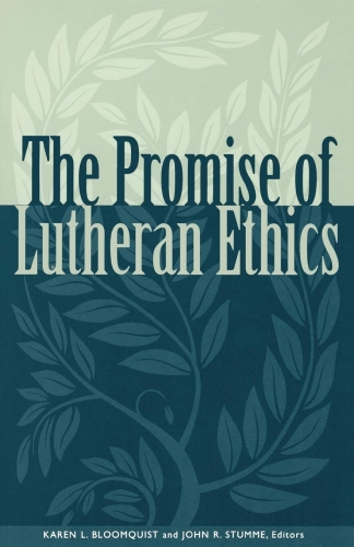 The Promise of Lutheran Ethics (Used)