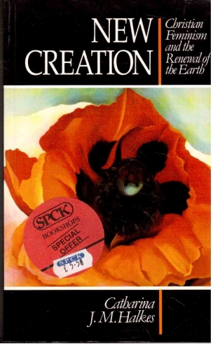 New Creation Christian Feminism and the Renewal of the Earth (Used)
