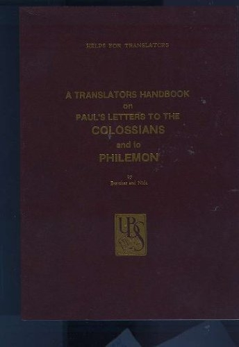 A Translators Handbook on Paul's Letter to the Colossians and to Philemon (Used)