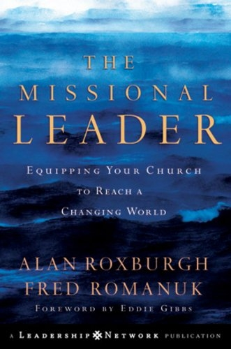 The Missional Leader. Equipping your church to reach a changing world (Used)